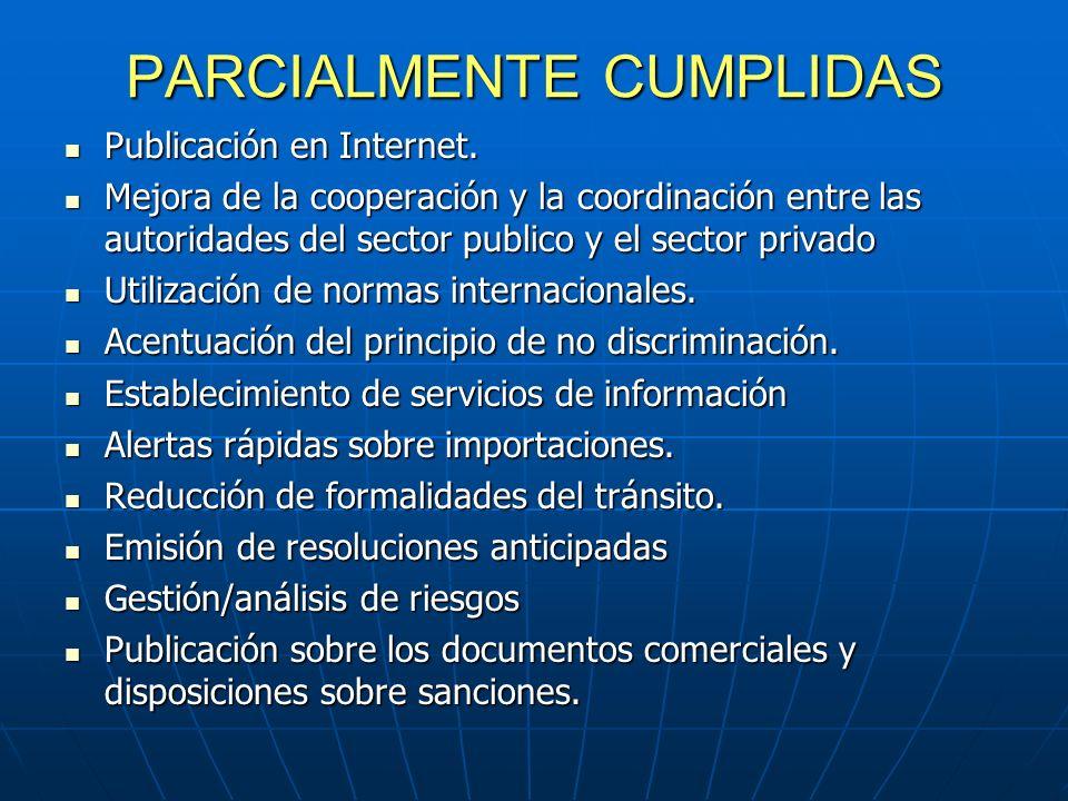 PARCIALMENTE CUMPLIDAS Publicación en Internet. Publicación en Internet.