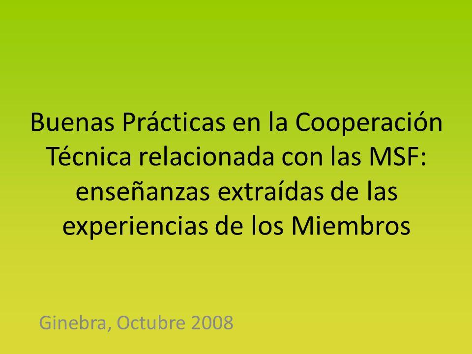 Buenas Prácticas en la Cooperación Técnica relacionada con las MSF: enseñanzas extraídas de las experiencias de los Miembros Ginebra, Octubre 2008