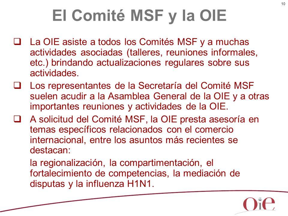 10 La OIE asiste a todos los Comités MSF y a muchas actividades asociadas (talleres, reuniones informales, etc.) brindando actualizaciones regulares s