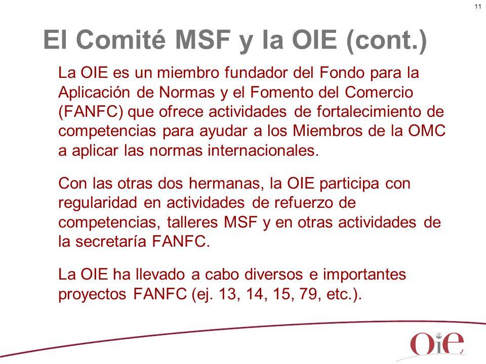 11 La OIE es un miembro fundador del Fondo para la Aplicación de Normas y el Fomento del Comercio (FANFC) que ofrece actividades de fortalecimiento de
