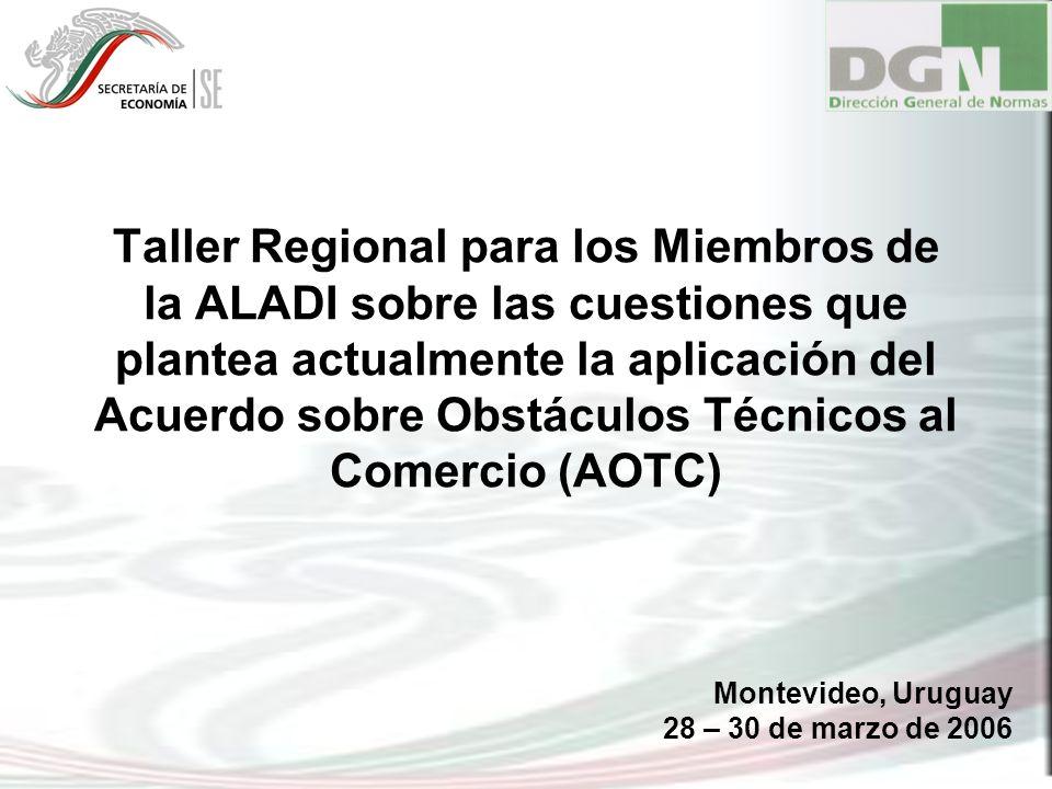 Taller Regional para los Miembros de la ALADI sobre las cuestiones que plantea actualmente la aplicación del Acuerdo sobre Obstáculos Técnicos al Come