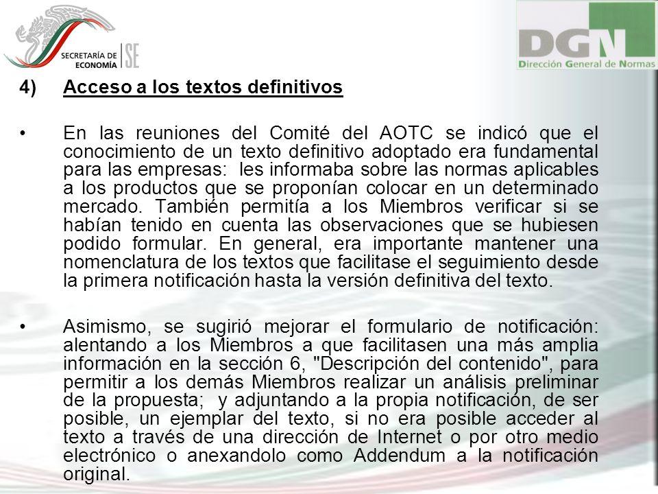 4)Acceso a los textos definitivos En las reuniones del Comité del AOTC se indicó que el conocimiento de un texto definitivo adoptado era fundamental p