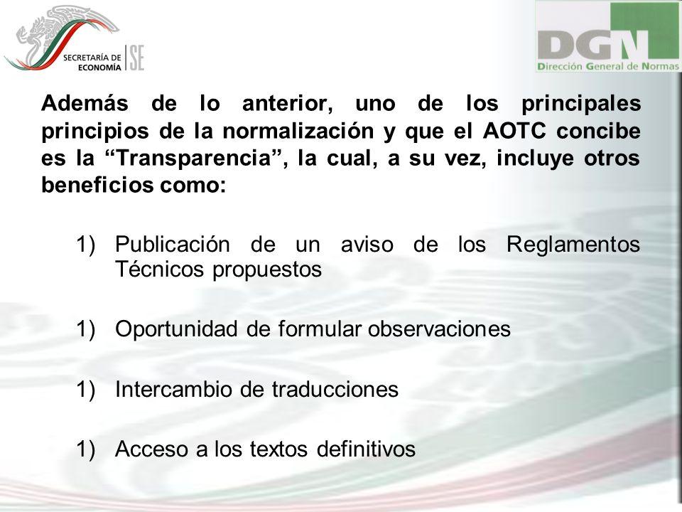 Además de lo anterior, uno de los principales principios de la normalización y que el AOTC concibe es la Transparencia, la cual, a su vez, incluye otr