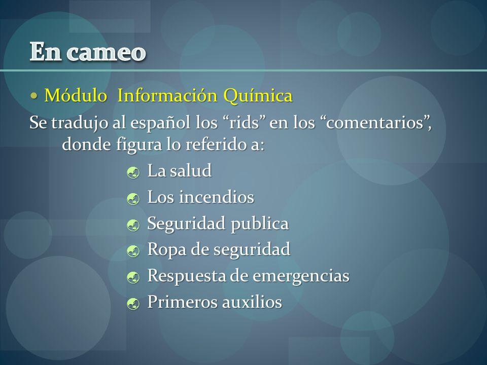 Módulo Información Química Módulo Información Química Se tradujo al español los rids en los comentarios, donde figura lo referido a: La salud La salud