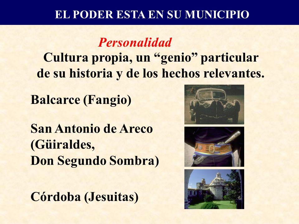 Personalidad Cultura propia, un genio particular de su historia y de los hechos relevantes.