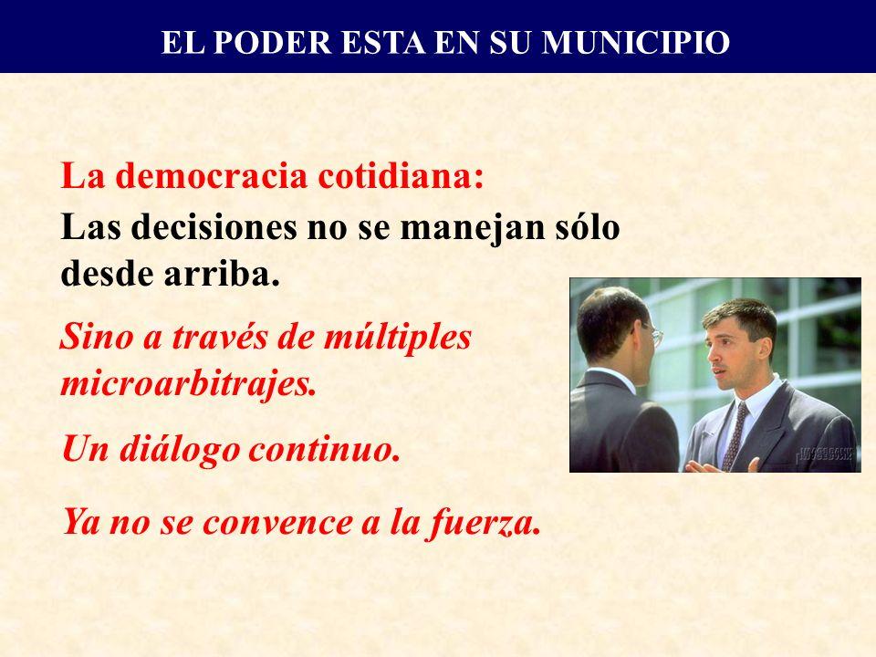 La democracia cotidiana: Las decisiones no se manejan sólo desde arriba.