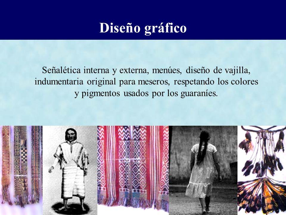 Señalética interna y externa, menúes, diseño de vajilla, indumentaria original para meseros, respetando los colores y pigmentos usados por los guaraní