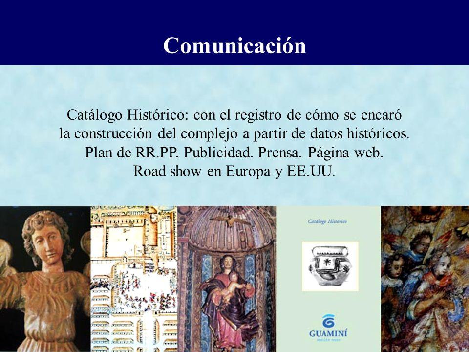 Comunicación Catálogo Histórico: con el registro de cómo se encaró la construcción del complejo a partir de datos históricos. Plan de RR.PP. Publicida