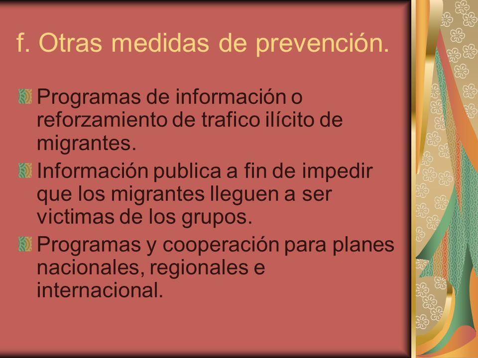 f. Otras medidas de prevención. Programas de información o reforzamiento de trafico ilícito de migrantes. Información publica a fin de impedir que los
