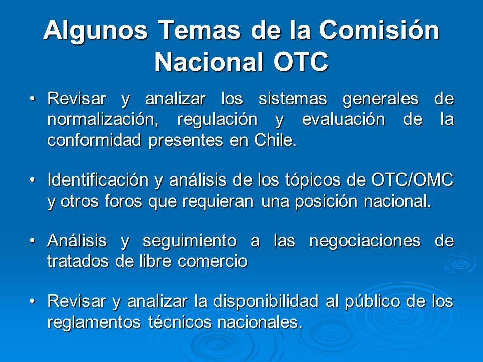 Algunos Temas de la Comisión Nacional OTC Revisar y analizar los sistemas generales de normalización, regulación y evaluación de la conformidad presentes en Chile.Revisar y analizar los sistemas generales de normalización, regulación y evaluación de la conformidad presentes en Chile.