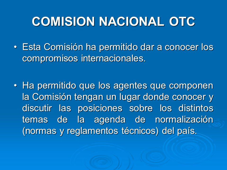 COMISION NACIONAL OTC Esta Comisión ha permitido dar a conocer los compromisos internacionales.Esta Comisión ha permitido dar a conocer los compromisos internacionales.