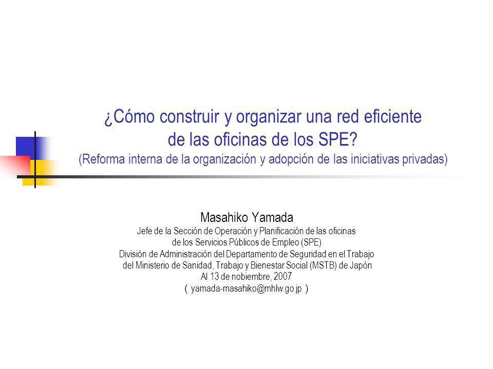 ¿Cómo construir y organizar una red eficiente de las oficinas de los SPE? (Reforma interna de la organización y adopción de las iniciativas privadas)