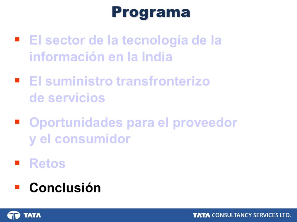 Programa El sector de la tecnología de la información en la India El suministro transfronterizo de servicios Oportunidades para el proveedor y el cons