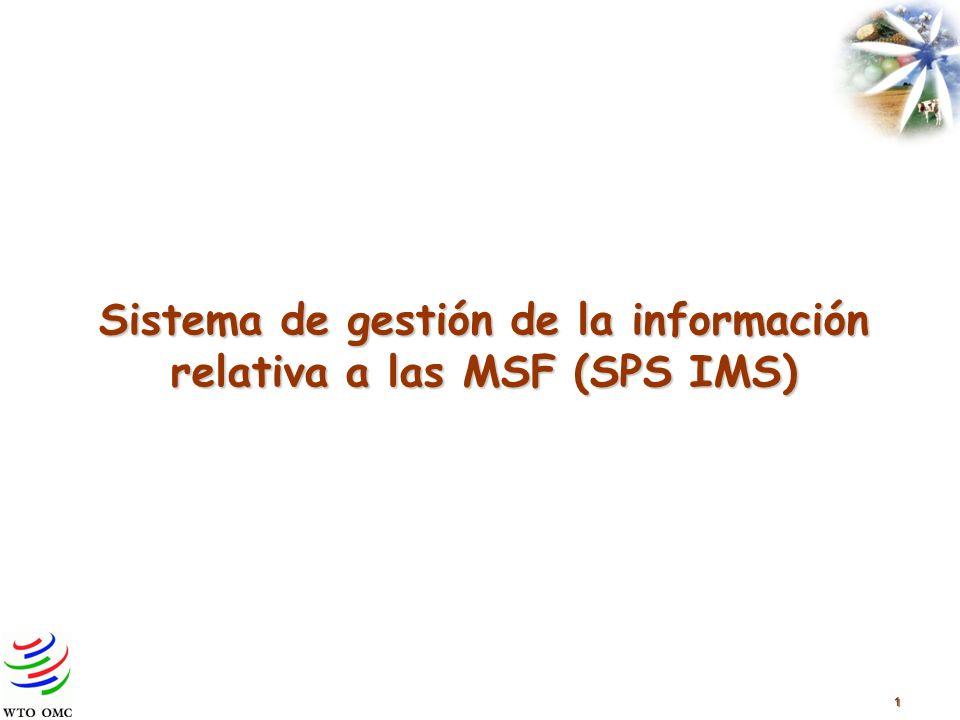 1 Sistema de gestión de la información relativa a las MSF (SPS IMS)