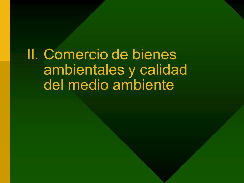 II.Comercio de bienes ambientales y calidad del medio ambiente
