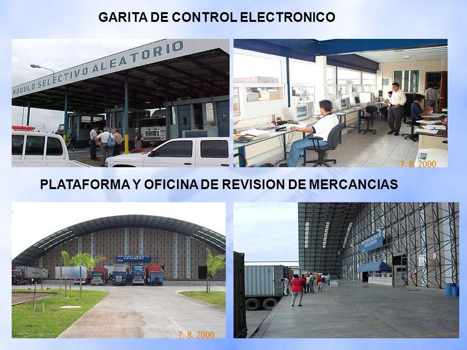 GARITA DE CONTROL ELECTRONICO PLATAFORMA Y OFICINA DE REVISION DE MERCANCIAS