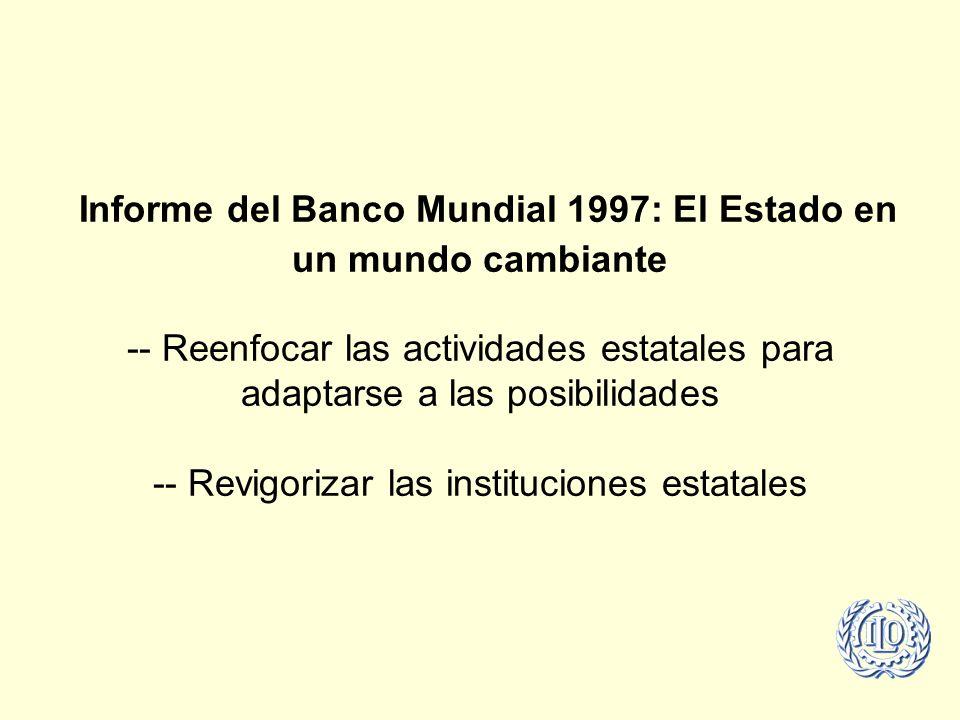 Informe del Banco Mundial 1997: El Estado en un mundo cambiante -- Reenfocar las actividades estatales para adaptarse a las posibilidades -- Revigorizar las instituciones estatales