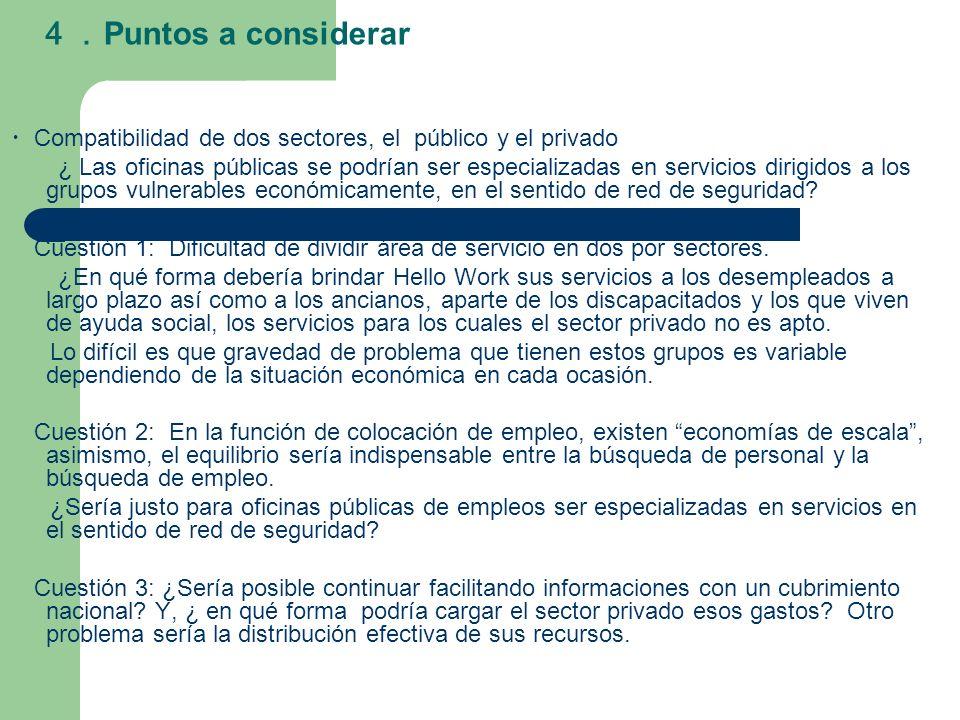 Puntos a considerar Compatibilidad de dos sectores, el público y el privado ¿ Las oficinas públicas se podrían ser especializadas en servicios dirigidos a los grupos vulnerables económicamente, en el sentido de red de seguridad.