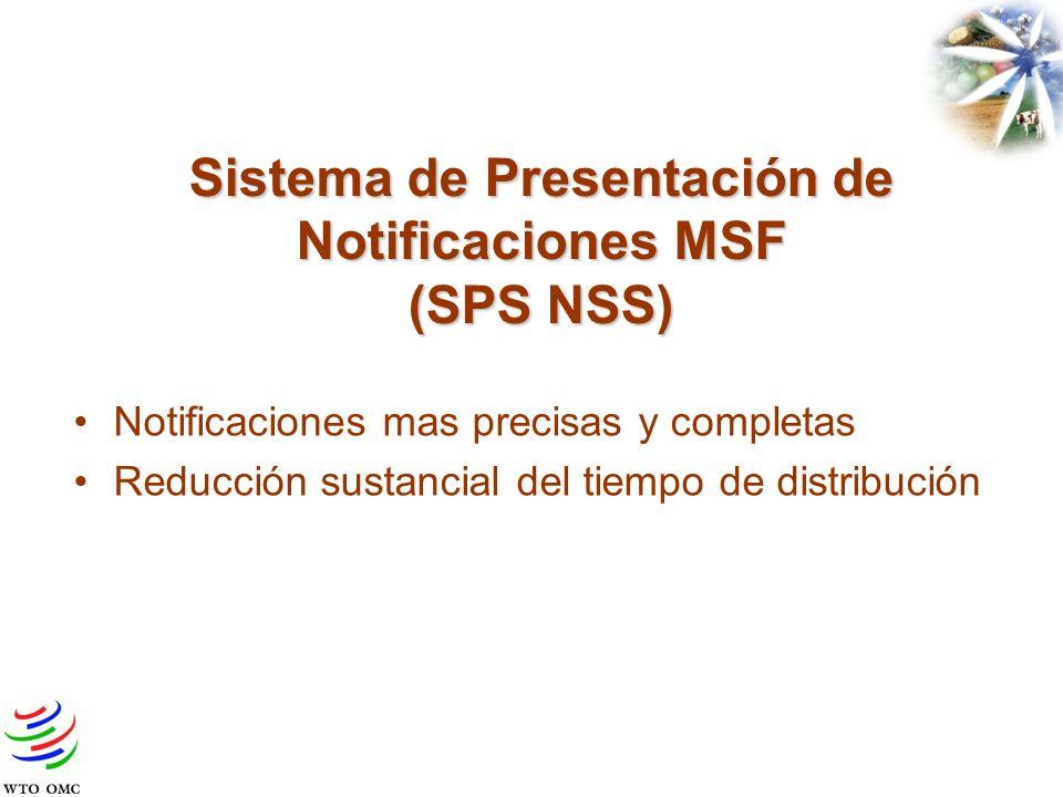 Sistema de Presentación de Notificaciones MSF (SPS NSS) Notificaciones mas precisas y completas Reducción sustancial del tiempo de distribución