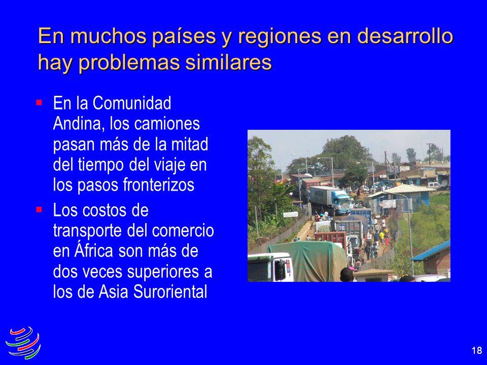 18 En muchos países y regiones en desarrollo hay problemas similares En la Comunidad Andina, los camiones pasan más de la mitad del tiempo del viaje e