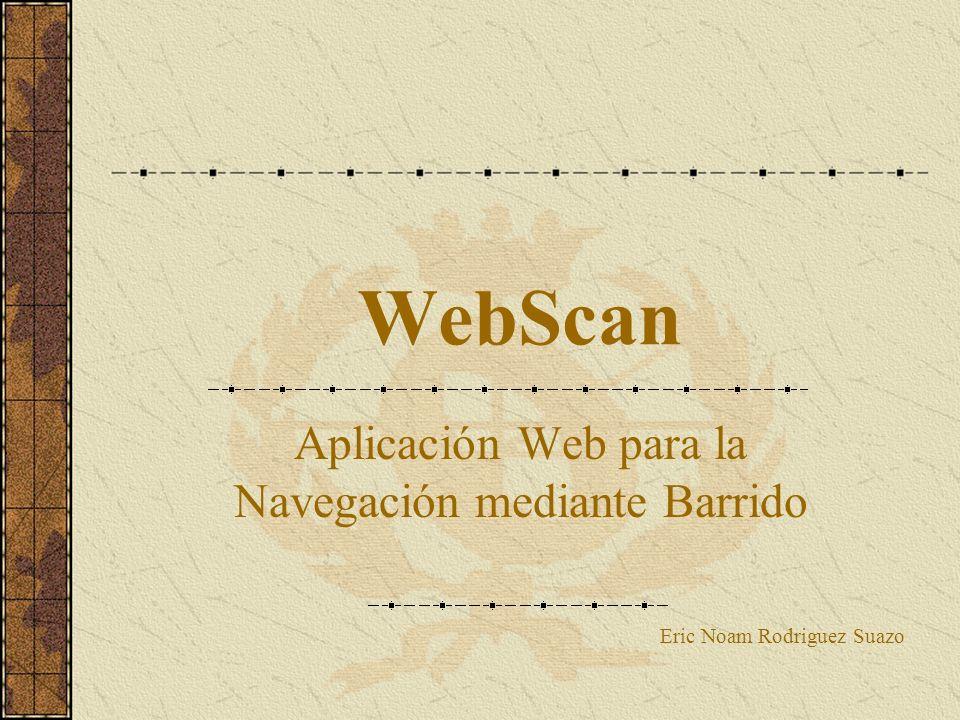 WebScan Aplicación Web para la Navegación mediante Barrido Eric Noam Rodriguez Suazo
