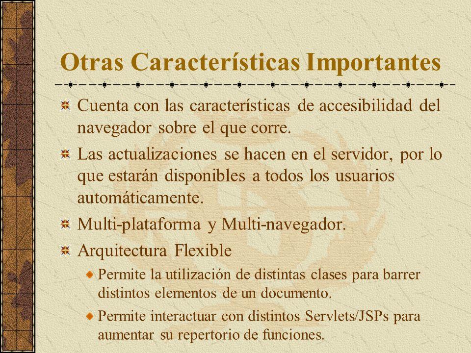 Otras Características Importantes Cuenta con las características de accesibilidad del navegador sobre el que corre.
