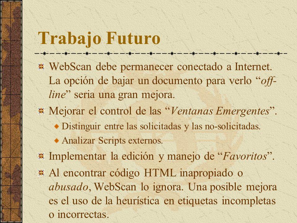 Trabajo Futuro WebScan debe permanecer conectado a Internet. La opción de bajar un documento para verlo off- line seria una gran mejora. Mejorar el co