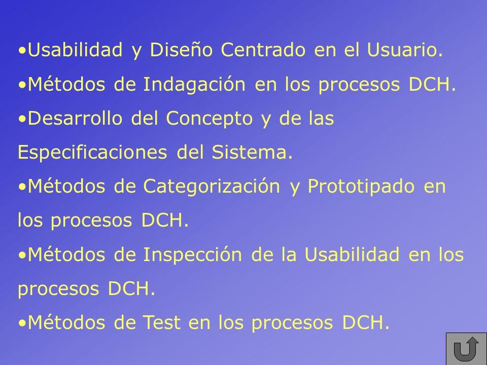 Usabilidad y Diseño Centrado en el Usuario. Métodos de Indagación en los procesos DCH. Desarrollo del Concepto y de las Especificaciones del Sistema.