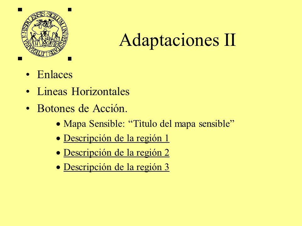 Adaptaciones II Enlaces Lineas Horizontales Botones de Acción. Mapa Sensible: Tìtulo del mapa sensible Descripción de la región 1 Descripción de la re