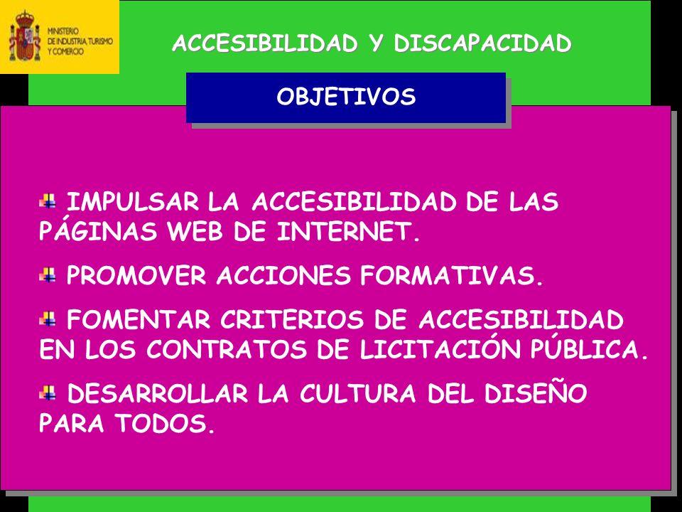 ACCESIBILIDAD Y DISCAPACIDAD IMPULSAR LA ACCESIBILIDAD DE LAS PÁGINAS WEB DE INTERNET.