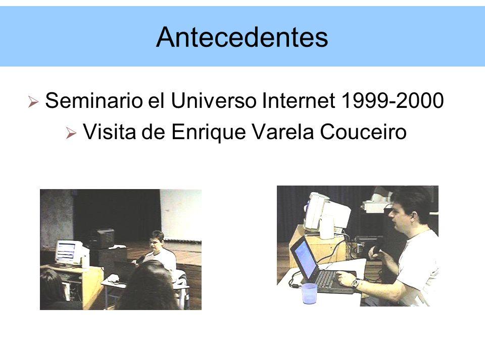Antecedentes Seminario el Universo Internet 1999-2000 Visita de Enrique Varela Couceiro