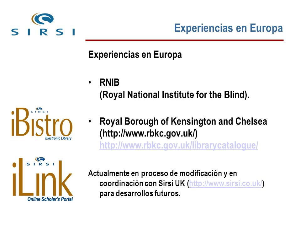 Experiencias en Europa RNIB (Royal National Institute for the Blind).