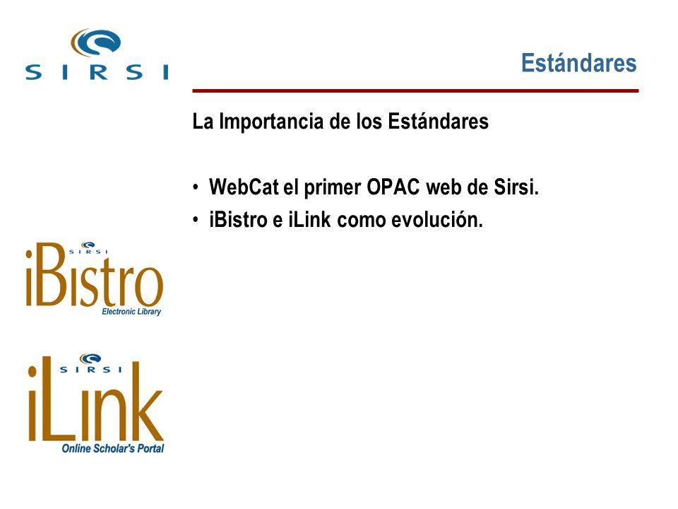 Estándares La Importancia de los Estándares WebCat el primer OPAC web de Sirsi.