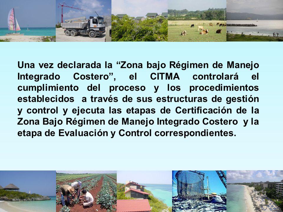 Una vez declarada la Zona bajo Régimen de Manejo Integrado Costero, el CITMA controlará el cumplimiento del proceso y los procedimientos establecidos
