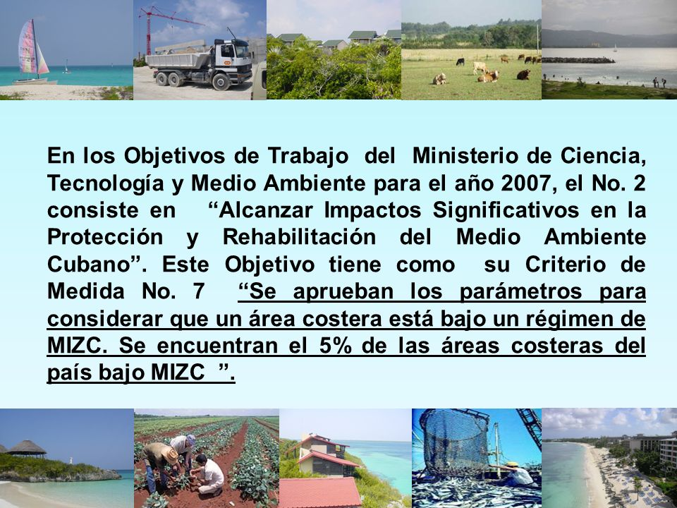 En los Objetivos de Trabajo del Ministerio de Ciencia, Tecnología y Medio Ambiente para el año 2007, el No. 2 consiste en Alcanzar Impactos Significat