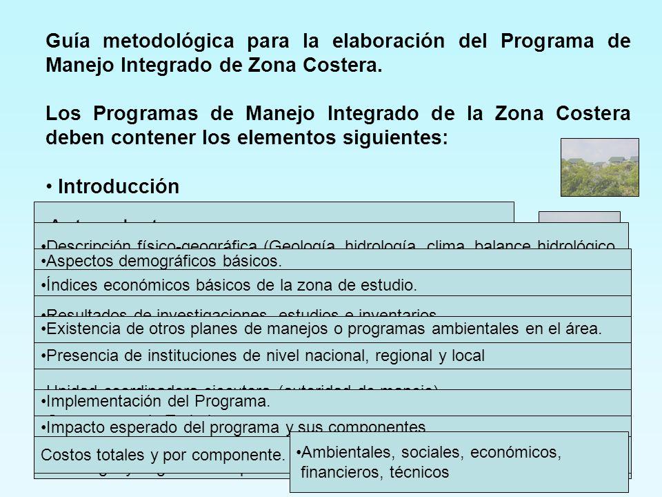 Guía metodológica para la elaboración del Programa de Manejo Integrado de Zona Costera. Los Programas de Manejo Integrado de la Zona Costera deben con