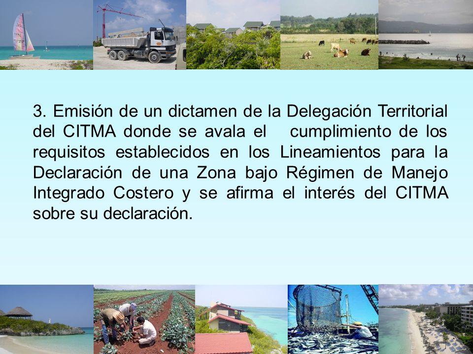 3. Emisión de un dictamen de la Delegación Territorial del CITMA donde se avala el cumplimiento de los requisitos establecidos en los Lineamientos par