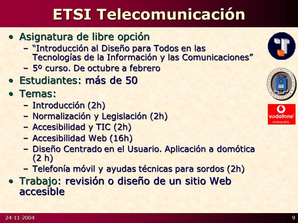 24-11-20049 ETSI Telecomunicación Asignatura de libre opciónAsignatura de libre opción –Introducción al Diseño para Todos en las Tecnologías de la Información y las Comunicaciones –5º curso.
