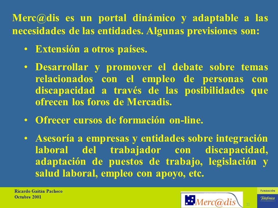 Ricardo Gaitán Pacheco Octubre 2001 21 ACTUACIONES DE FUTURO
