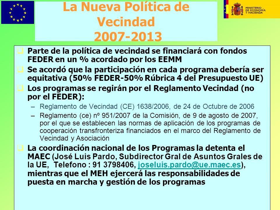 23 La Nueva Política de Vecindad 2007-2013 Parte de la política de vecindad se financiará con fondos FEDER en un % acordado por los EEMM Se acordó que