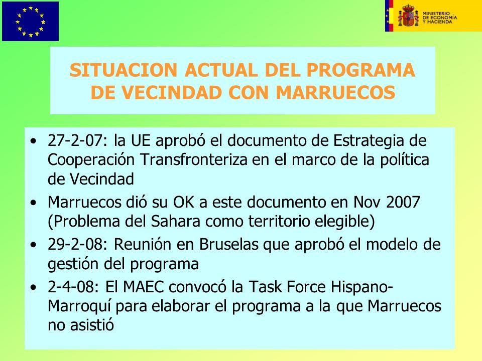 25 SITUACION ACTUAL DEL PROGRAMA DE VECINDAD CON MARRUECOS 27-2-07: la UE aprobó el documento de Estrategia de Cooperación Transfronteriza en el marco