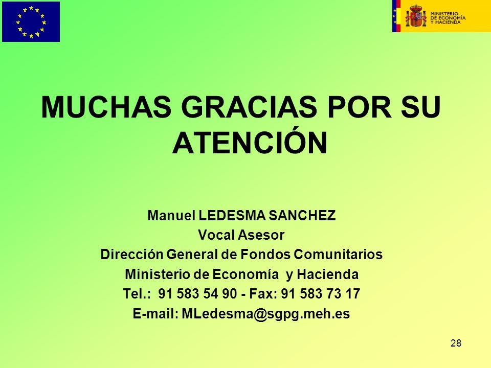 28 MUCHAS GRACIAS POR SU ATENCIÓN Manuel LEDESMA SANCHEZ Vocal Asesor Dirección General de Fondos Comunitarios Ministerio de Economía y Hacienda Tel.: