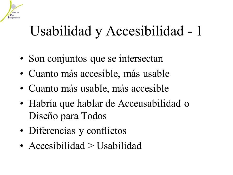 Usabilidad y Accesibilidad - 1 Son conjuntos que se intersectan Cuanto más accesible, más usable Cuanto más usable, más accesible Habría que hablar de