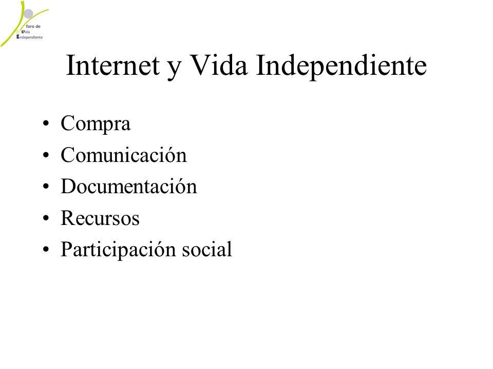 Internet y Vida Independiente Compra Comunicación Documentación Recursos Participación social