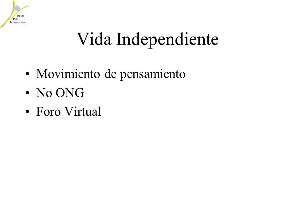 Vida Independiente Movimiento de pensamiento No ONG Foro Virtual