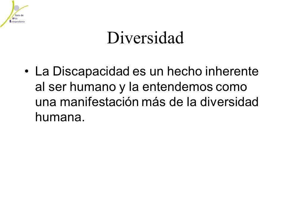 Diversidad La Discapacidad es un hecho inherente al ser humano y la entendemos como una manifestación más de la diversidad humana.