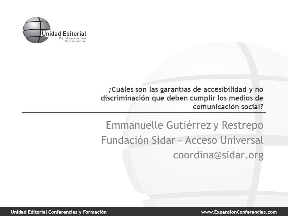 Unidad Editorial Conferencias y Formaciónwww.ExpansionConferencias.com ¿Cuáles son las garantías de accesibilidad y no discriminación que deben cumplir los medios de comunicación social.