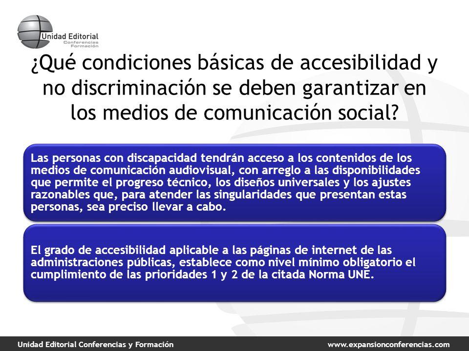 Unidad Editorial Conferencias y Formaciónwww.expansionconferencias.com ¿Qué condiciones básicas de accesibilidad y no discriminación se deben garantizar en los medios de comunicación social.