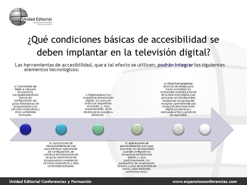 Unidad Editorial Conferencias y Formaciónwww.expansionconferencias.com ¿Qué condiciones básicas de accesibilidad se deben implantar en la televisión digital.