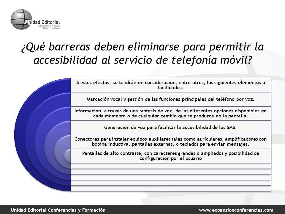 Unidad Editorial Conferencias y Formaciónwww.expansionconferencias.com ¿Qué barreras deben eliminarse para permitir la accesibilidad al servicio de telefonía móvil.